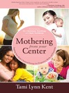 Wild Mothering (eBook): Finding Power, Spirit, and Joy in Birth and a Creative Motherhood